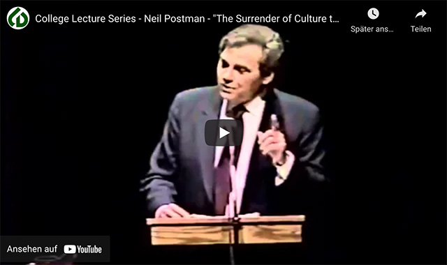 Neil Postman: «The Surrender of Culture to Technology»
