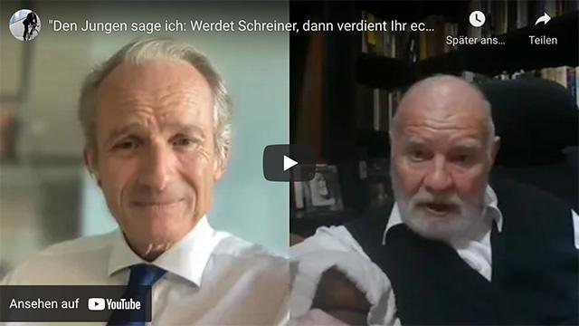 """""""Den Jungen sage ich: Werdet Schreiner, dann verdient Ihr echtes Geld"""""""