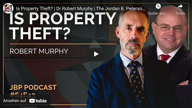 Is Property Theft? | Dr Robert Murphy | The Jordan B. Peterson Podcast – S4: E43