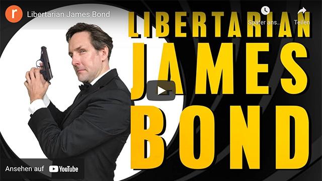 Libertarian James Bond